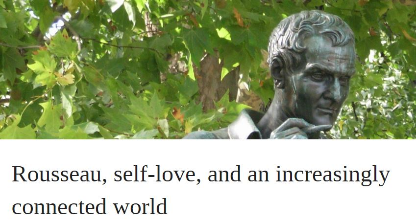 Rousseau, self-love, and an increasingly connected world